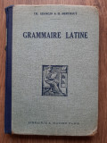 Grammaire latine Paris 1934 Ch. Georgin H. Berthaut Gramatica latină