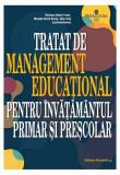 Cumpara ieftin Tratat de Management Educațional pentru învățământul primar și preșcolar