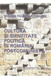 Cultura si identitate in Romania postcomunista - Lorena-Valeria Stuparu