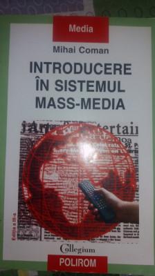 INTRODUCERE ÎN SISTEMUL MASS-MEDIA, MIHAI COMAN, POLIROM, 2007 foto