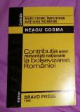 """Contributia unor minoritati """"nationale"""" la bolsevizarea Romaniei/ Neagu Cosma"""