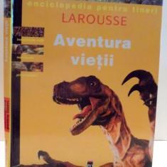 ENCICLOPEDIA PENTRU TINERI LAROUSSE , AVENTURA VIETII , 1999