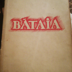 """Bataia"", de Victor Ion Popa, 1942, Ed. Vremea, editie princeps"