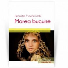Marea bucurie/Henriette Yvonne Stahl