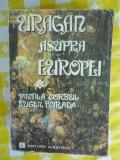 Uragan asupra Europei volum 1-V. Corbu-E. Burada -ed.Albatros 1979