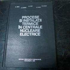Procese si instalatii termice in centrale nucleare electrice - ing. Aureliu Leca