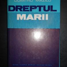 Dumitru Mazilu - Dreptul Marii. Tendinte si orientari contemporane (1980)