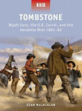 Tombstone: Wyatt Earp, the O.K. Corral, and the Vendetta Ride 1881-82