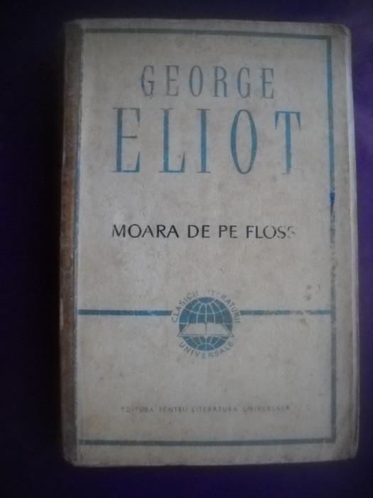 HOPCT  MOARA DE PE FLOSS / GEORGE ELIOT - 1964 - 567  PAGINI