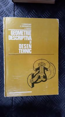 Geometrie Descriptiva Si Desen Tehnic - T. Ivanceanu, E. Sofronescu, V. Buzila foto
