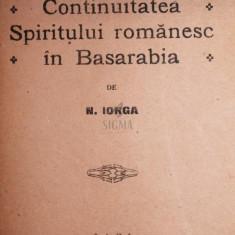 CONTINUITATEA SPIRITULUI ROMANESC IN BASARABIA - N. IORGA