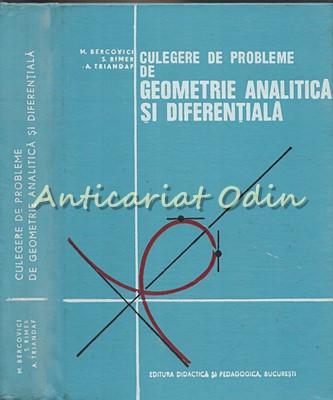 Culegere De Probleme De Geometrie Analitica Si Diferentiala - M. Bercovici foto