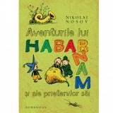 Aventurile lui Habarnam ai ale prietenilor sai - Nikolai Nosov
