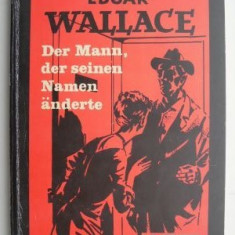 Der Mann, der seinen Namen anderte – Edgar Wallace