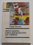 Cumpara ieftin Virgil Tănase - Apocalipsa unui adolescent de familie