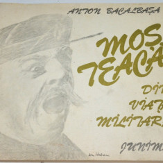 Carte Povesti - Anton Bacalbasa - Mos Teaca, din viata militara 1989