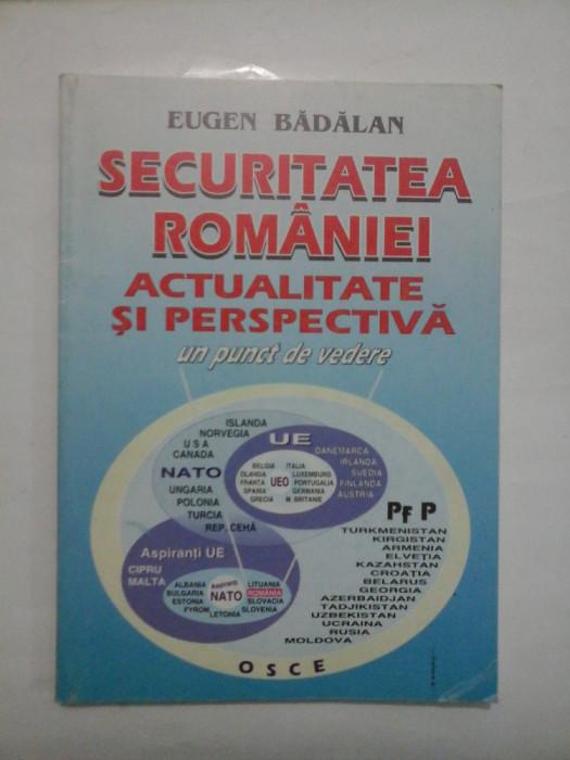 SECURITATEA ROMANIEI ACTUALITATE SI PERSPECTIVA Un punct de vedere - EUGEN BADALAN