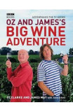 Oz and James's Big Wine Adventure - James May, Oz Clarke