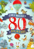 Lumea noastra in 80 de povesti PlayLearn Toys