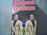 Robert Ludlum - GEMENII RIVALI { in jur de 2000 }, Alta editura
