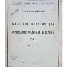Calculul, constructia si incercarile masinilor electrice, vol. 1