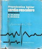 Propedeutica Bolilor Cardio-Vasculare - R. Vlaicu, C. Dudea