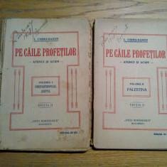 PE CAILE PROFETILOR - 2 Vol. - I. Chiru-Nanov - Editura Viata Romaneasca, 1922