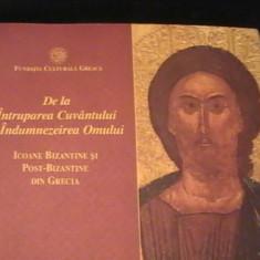 DE LA INTRUPAREA  CUVINT.- LA INDUMNEZEIREA OMULUI-ICOANE BIZANTINE DIN GRECIA-