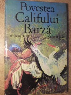 POVESTEA CALIFULUI BARZA - WILHEM HAUFF, ILUSTRATII GERHARD LAHR foto