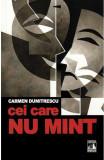 Cei care nu mint | Carmen Dumitrescu