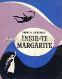 Cumpara ieftin Insir-Te Margarite - Victor Eftimiu