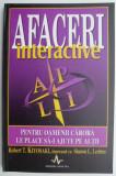 Afaceri interactive – Robert T. Kiyosaki, Sharon L. Lechter