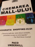 CHEMAREA MALL -ULUI  - GEOGRAFIA  SHOPPING-ULUI - PACO UNDERHILL, 2007,272 PAG