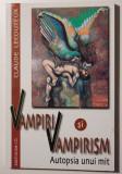 Claude Lecouteux - Vampiri și vampirism. Autopsia unui mit