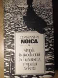 SIMPLE INTRODUCERI LA BUNATATEA TIMPULUI NOSTRU-CONSTANTIN NOICA