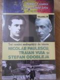 TREI ROMANI NEDREPTATITI DE ISTORIE: NICOLAE PAULESCU, TRAIAN VUIA SI STEFAN ODOBLEJA-DAN-SILVIU BOERESCU