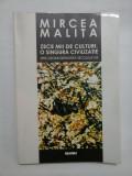 Zece mii de culturi, o singura civilizatie - Mircea Malita