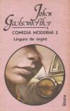 John Galsworthy - Lingura de argint ( COMEDIA MODERNĂ vol. II )