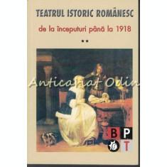 Teatrul Istoric Romanesc De La Inceputuri Pana La 1918 II - Aurel Ciulei