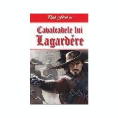 Aventurile cavalerului Lagardere, vol. 3 -Cavalcadele lui Lagardere