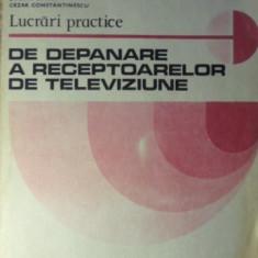 LUCRARI PRACTICE DE DEPANARE A RECEPTOARELOR DE TELEVIZIUNE - M. SILISTEANU, L.