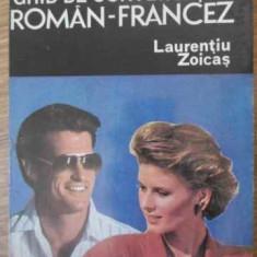 GHID DE CONVERSATIE ROMAN-FRANCEZ - LAURENTIU ZOICAS