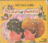 Pacalici Si Tindalet - Nicolae Labis - Ilustratii: Emilia Boboia