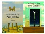 Cumpara ieftin Proza Fantastica (2 volume)/Mircea Eliade
