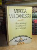 MIRCEA VULCANESCU - DIMENSIUNEA ROMANEASCA A EXISTENTEI , 1991