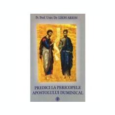 Predici la pericopele apostolului duminical - Pr. Prof. Dr. Leon Arion
