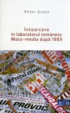 Cumpara ieftin Intoarcere in laboratorul romanesc Mass-media dupa 1989