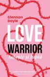 Love warrior: iubește și luptă