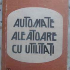 AUTOMATE ALEATOARE CU UTILITATI - DAN D. FARCAS