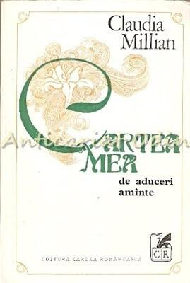 Cartea Mea De Aduceri Aminte - Claudia Millian foto